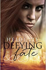Defying Fate (Fate Series Book 1) Kindle Edition