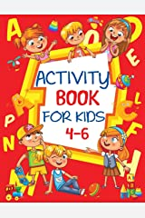 Activity Book for Kids 4-6: Fun Children's Workbook with Puzzles, Connect the Dots, Mazes, Coloring, and More Paperback