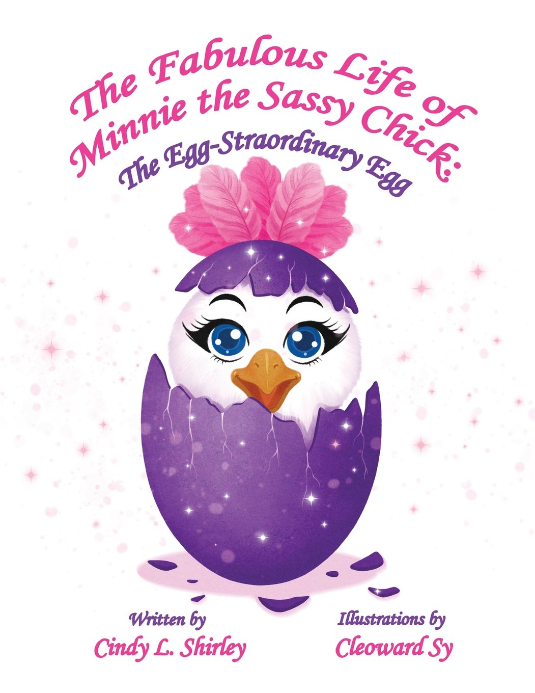 Read Online The Fabulous Life of Minnie the Sassy Chick: The Egg-Straordinary Egg (Volume 1) PDF