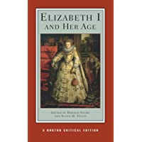 Elizabeth I and Her Age (Norton Critical Editions)