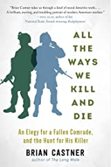 All the Ways We Kill and Die: A Portrait of Modern War Kindle Edition