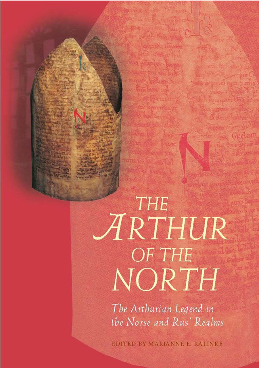 The Arthur of the North: The Arthurian Legend in the Norse and Rus' Realms (Arthurian Literature in the Middle Ages) pdf epub