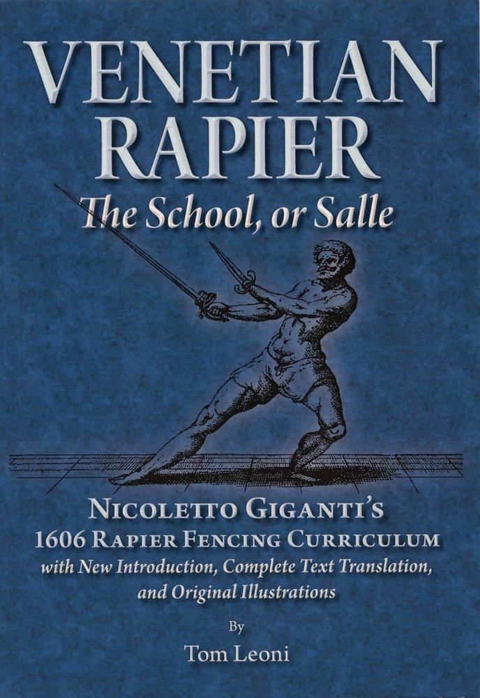 Venetian Rapier  Nicoletto Giganti's 1606 Rapier Fencing Curriculum