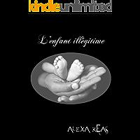 L'enfant illégitime (French Edition)