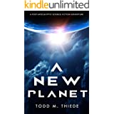 A New Planet: A Post-Apocalyptic Science Fiction Adventure