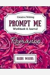 Prompt Me Romance: Workbook & Journal (Prompt Me Series) Paperback