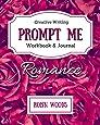 Prompt Me Romance: Workbook & Journal (Prompt Me Series)