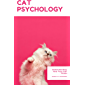 Cat Psychology: Understanding How Your Cat Thinks (English Edition)