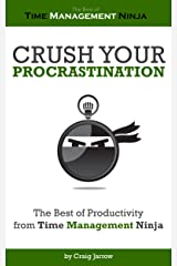 Crush Your Procrastination - The Best of Productivity from Time Management Ninja