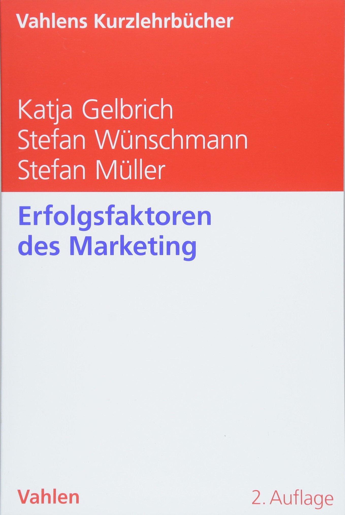 Erfolgsfaktoren des Marketing Taschenbuch – 11. Juni 2018 Katja Gelbrich Stefan Wünschmann Stefan Müller Vahlen