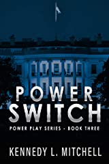 Power Switch: Power Play Series Book 3 Kindle Edition