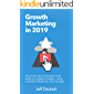 Growth Marketing in 2019: 42 proven tactics that get more leads on a lighter budget - using LinkedIn, Facebook, and  Google