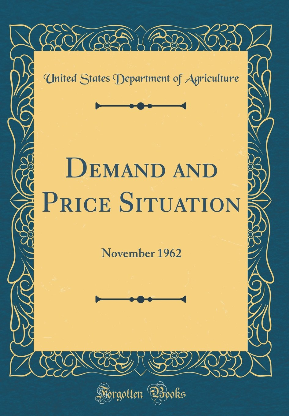 Demand and Price Situation: November 1962 (Classic Reprint) PDF