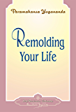 Remolding Your Life - Booklet (English Edition)