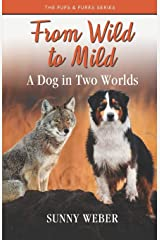 From Wild to Mild: A Dog in Two Worlds Paperback