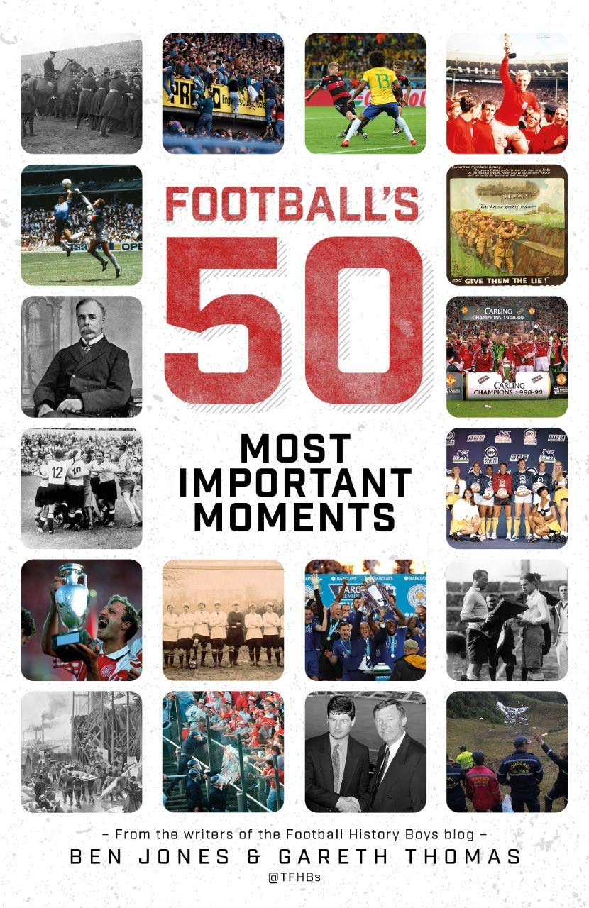 https://www.amazon.co.uk/Footballs-Fifty-Most-Important-Moments/dp/178531632X