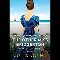 The Other Miss Bridgerton: A Bridgerton Prequel (The Rokesbys (Bridgerton Prequels) Book 3)