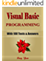 VISUAL BASIC Programming, For Beginners, Learn Coding Fast (With 100 Tests & Answers) Crash Course, Quick Start Guide, Tutorial Book with Hands-On Projects ... Ultimate Beginners Guide! (English Edition)