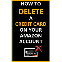 How To Delete A Credit Card On My Amazon Account: Step by Step Guide on How to Delete Your Credit Card On Amazon / Kindle Account With Screenshots