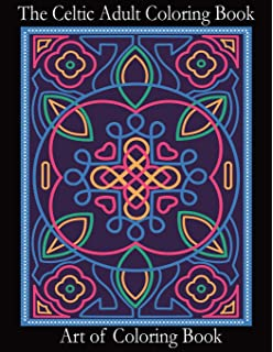 The Celtic Adult Coloring Book Relieve Stress And Anxiety While You Color Classic Designs