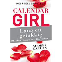 Lang en gelukkig - oktober/november/december (Calendar Girl Book 4)