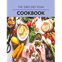 The Sibo Diet Plan Cookbook: Easy and Delicious for Weight Loss Fast, Healthy Living, Reset your Metabolism - Eat Clean…
