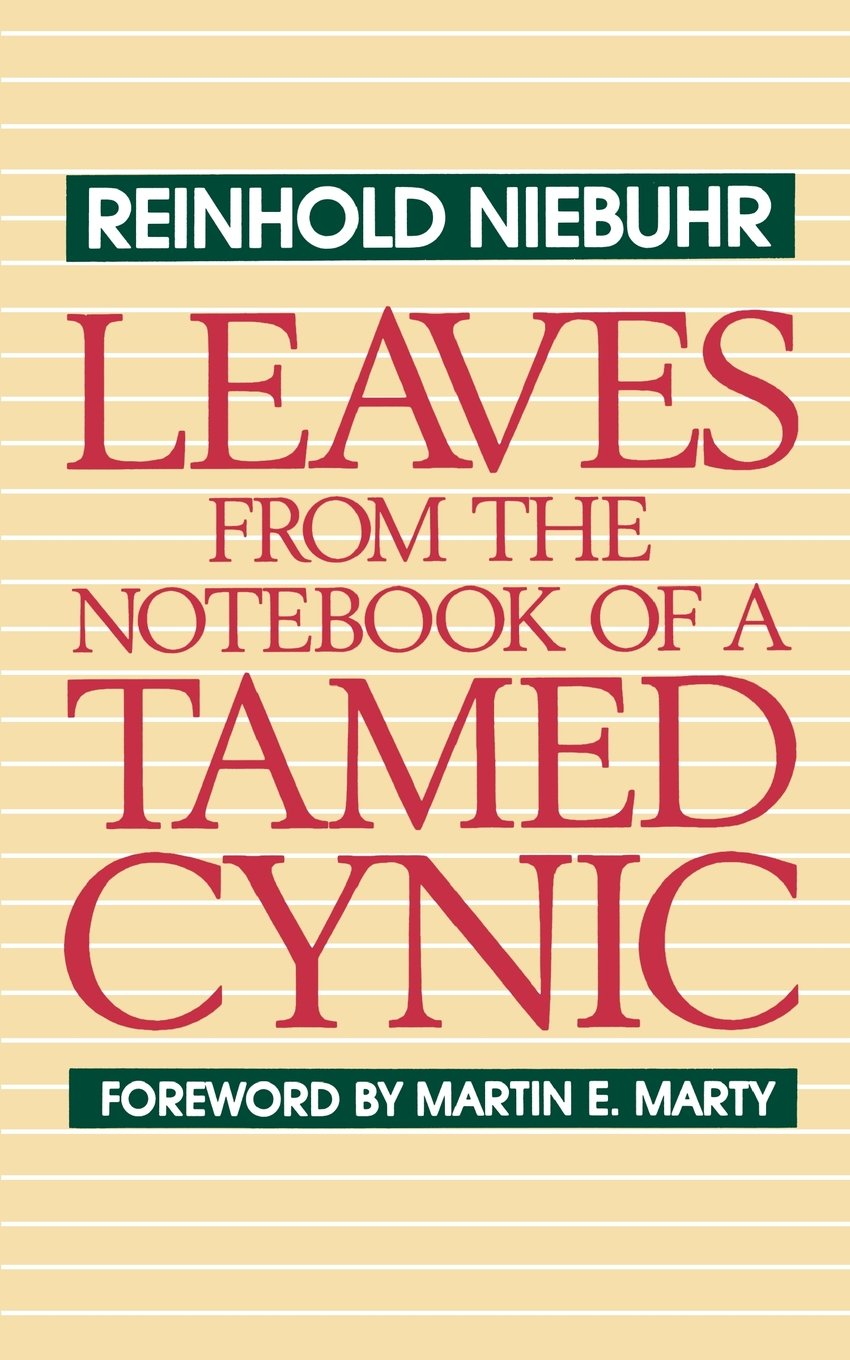 com leaves from the notebook of a tamed cynic com leaves from the notebook of a tamed cynic 9780664251642 reinhold niebuhr martin e marty books