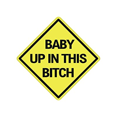 Rogue River Tactical Baby Up in This Bitch Sticker Funny Auto Decal Bumper Vehicle Safety Sticker Sign for Car Truck SUV: Automotive