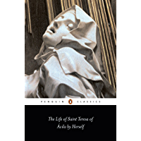 The Life of St Teresa of Avila by Herself (Classics)