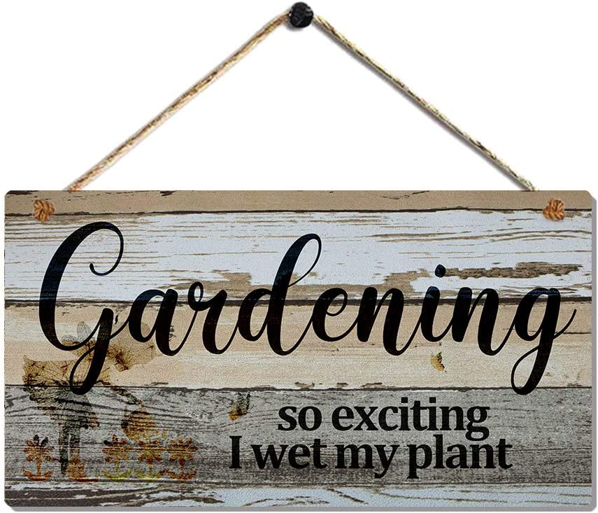 Funny Wood Hanging Signs Gardening So Exciting I Wet My Plants Sign for Home & Garden Indoor Outdoor Decor by 6 x11.5 inch