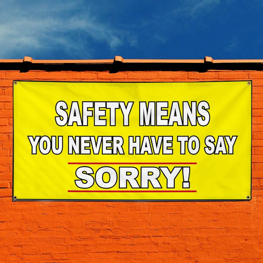 32inx80in Multiple Sizes Available Set of 2 6 Grommets Vinyl Banner Sign Safety Means You Never Say Sorry Outdoor Marketing Advertising Yellow