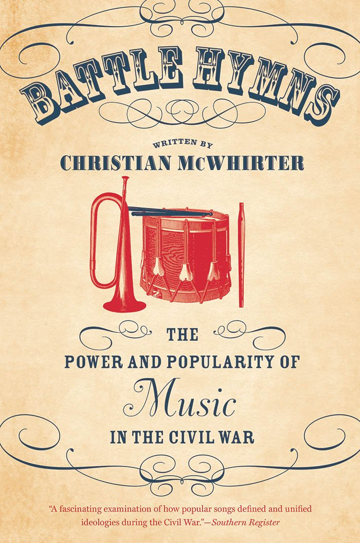 Download Battle Hymns: The Power and Popularity of Music in the Civil War (Civil War America) ebook