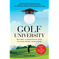 Golf University: Become a Better Putter, Driver, and More—the Smart Way (English Edition)