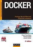 Docker - Pratique des architectures à base de conteneurs - 2e éd.