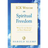 ECK Wisdom on Spiritual Freedom (ECK Wisdom Series)