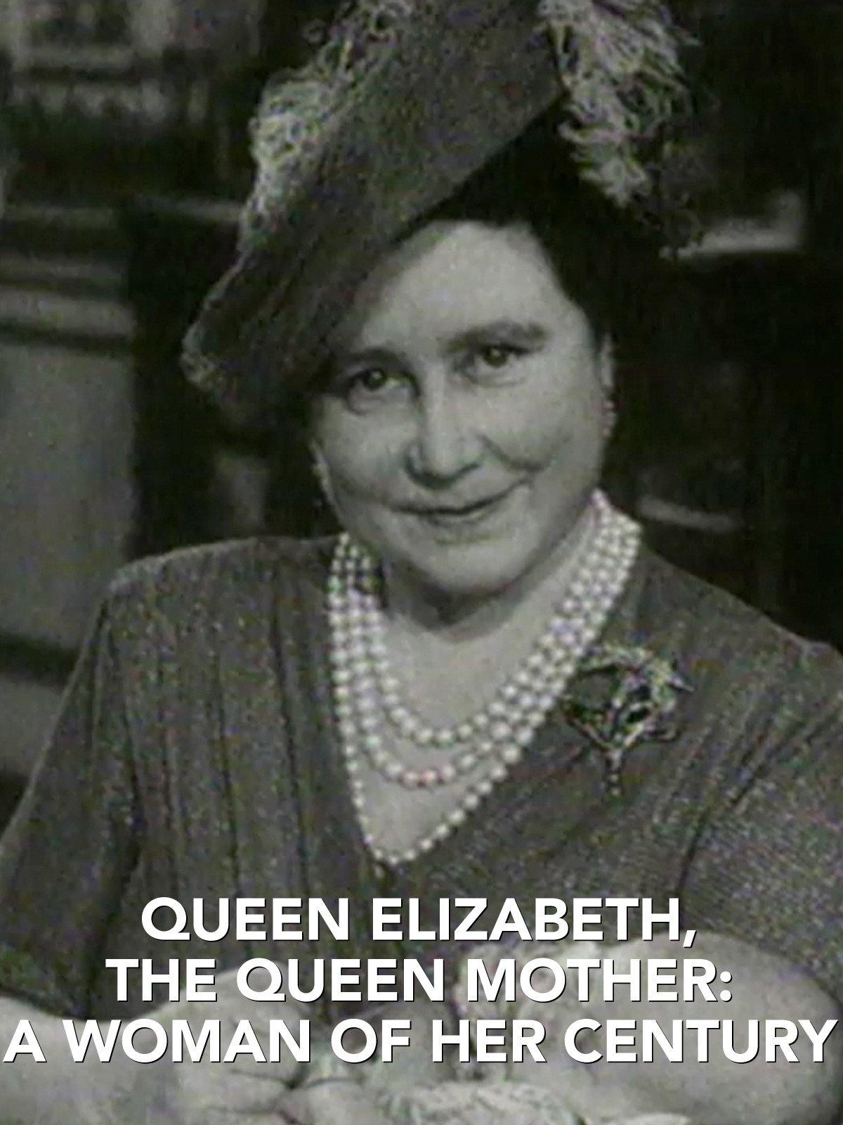 Queen Elizabeth, The Queen Mother: A Woman Of Her Century on Amazon Prime Video UK