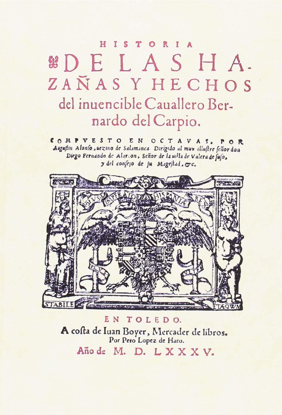 Historia de las Hazañas y hechos del invencible caballero Bernardo ...