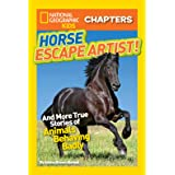 National Geographic Kids Chapters: Horse Escape Artist: And More True Stories of Animals Behaving Badly (Chapter Book)