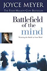 Battlefield of the Mind: Winning the Battle in Your Mind Kindle Edition