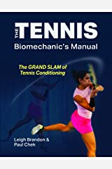 The Tennis Biomechanic's Manual: the Grand Slam of Tennis Conditioning Perfect Paperback