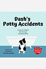 Dash's Potty Accidents: A book for children who have pee or poop accidents (Dash Learns Life Skills 3) Kindle Edition