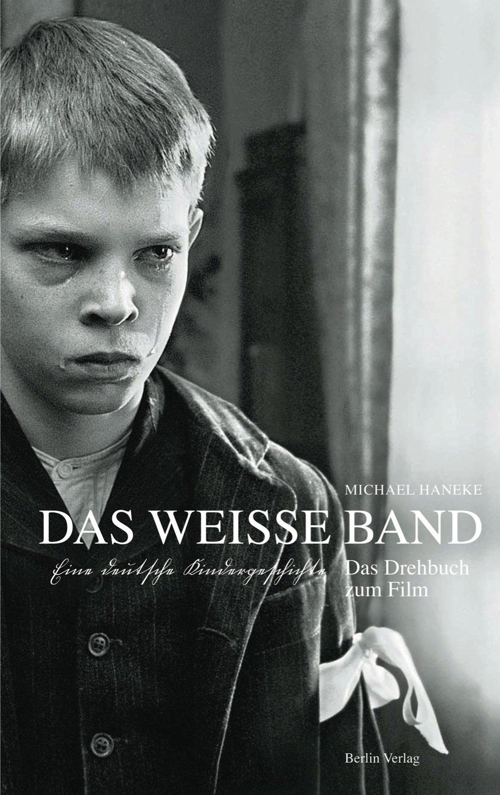 Das weiße Band: Eine deutsche Kindergeschichte. Das Drehbuch zum Film:  Amazon.de: Haneke, Michael: Bücher