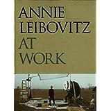 Annie Leibovitz at Work (RANDOM HOUSE)