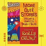 More Cute Stories, Vol. 6: Knott's Bear-Y Tales