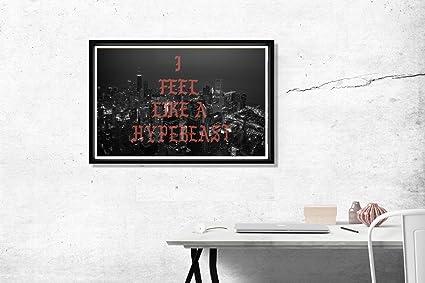 I Feel Like A Hypebeast City TLOP Kanye West Font Poster 12x18 Classic Art Wall Print