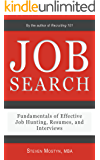 Job Search: Fundamentals of Effective Job Hunting, Resumes, and Interviews