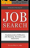 Job Search: Fundamentals of Effective Job Hunting, Resumes, and Interviews (English Edition)