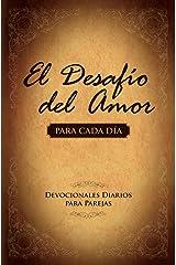 El Desafío del Amor para Cada Día: Devocionales Diarios para Parejas (Spanish Edition) Kindle Edition