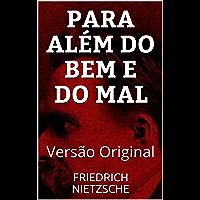 PARA ALÉM DO BEM E DO MAL: Versão Original