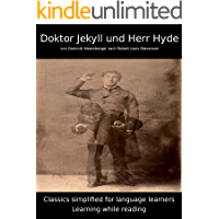 Learn German : Classics simplified for Language Learners: Doktor Jekyll und Herr Hyde (German Edition)